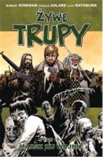 Żywe Trupy - 19 - Marsz ku wojnie