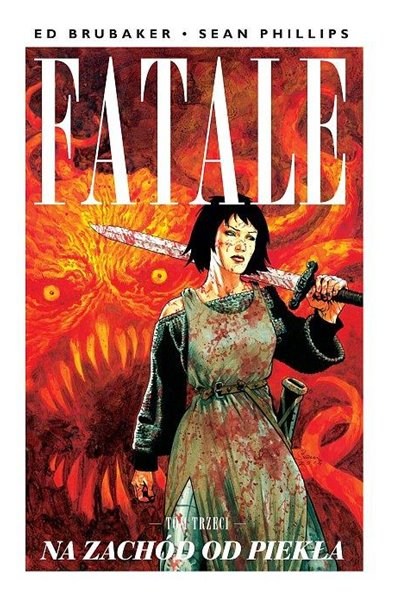 Fatale 3 - Na zachód od piekła