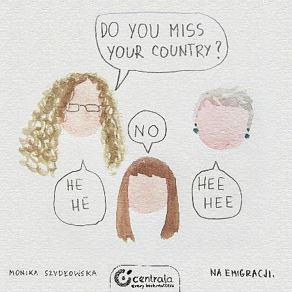 Do you miss your country? Na emigracji
