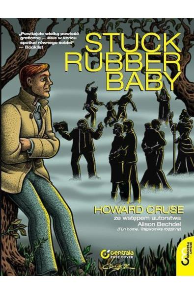 Howard Cruse. Stuck Rubber Baby