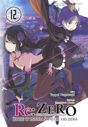 Re: Zero- Życie w innym świecie od zera 12 Light Novel