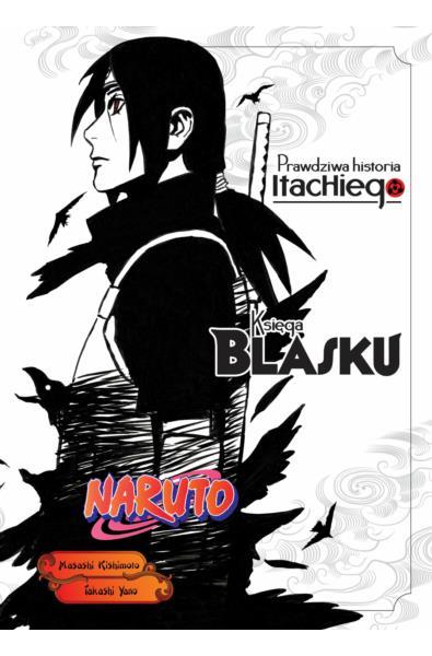 Naruto Shinden Light Novel 01 - Prawdziwa historia Itachiego: Księga blasku