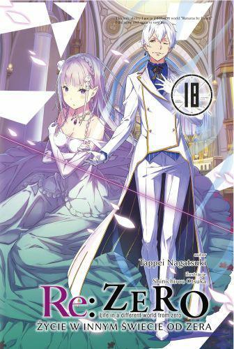 Re: Zero- Życie w innym świecie od zera 18 Light Novel